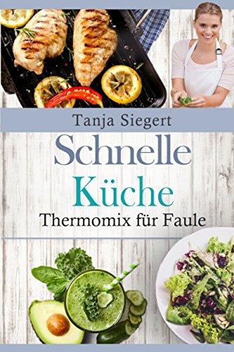 Thermomix für Faule! Schnelle Küche!