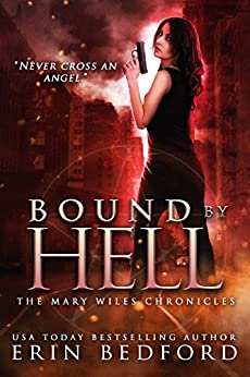 Bound By Hell (The Mary Wiles Chronicles Book 2) by [Bedford, Erin]