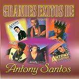 Grandes Exitos (Antony Santos)