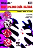 Histopatologia Basica de Wheater, Stevens, Alan and Lowe, 8481745820