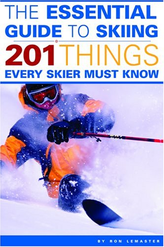 Cargo United Worldwide (The Essential Guide to Skiing: 201 Things Every Skier Must Know)