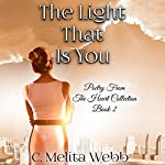 The Light That Is You: Conversations of Love: Poetry from the Heart, Book 2 | C. Melita Webb