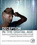 img - for Deception in the Digital Age: Exploiting and Defending Human Targets through Computer-Mediated Communications book / textbook / text book