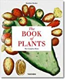 img - for The Book of Plants: The Complete Plates (Taschen 25th Anniversary Series) book / textbook / text book