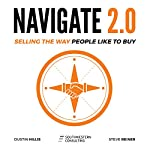 Navigate 2.0: Selling the Way People Like to Buy | Dustin Hillis,Steve Reiner
