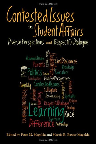 Contested Issues in Student Affairs: Diverse Perspectives and Respectful Dialogue