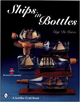 Ships in bottles schiffer craft book guy demarco 9780764309991 ships in bottles schiffer craft book guy demarco 9780764309991 amazon books fandeluxe Images