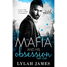 The Mafia And His Obsession: Part 1 (Tainted Hearts Series Book 4)