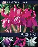 img - for Fuchsias (DK Garden Guides) book / textbook / text book