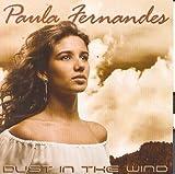 Dust in the Wind by Paula Fernandes (2011-11-01)