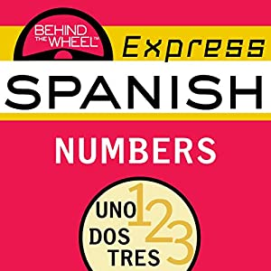 Behind the Wheel Express Spanish: Numbers Audiobook