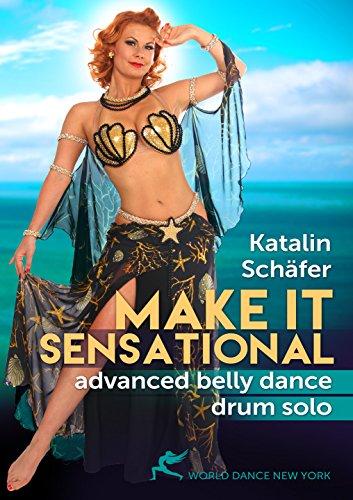 (Make It Sensational - Advanced Belly Dance Drum Solo with Katalin Schafer)