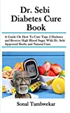 Dr. Sebi  Diabetes Cure Book: A Guide On How To
