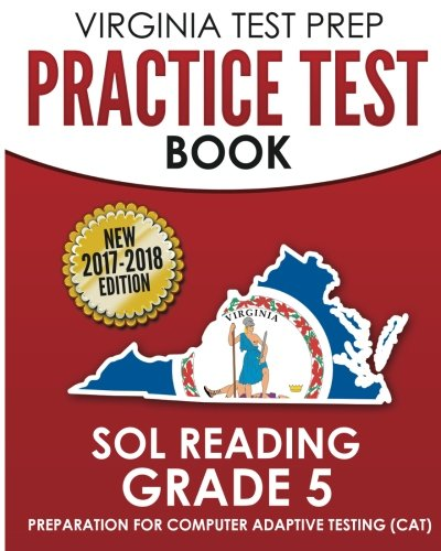 VIRGINIA TEST PREP Practice Test Book SOL Reading Grade 5: Preparation for Computer Adaptive Testing (CAT)