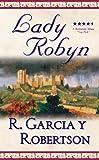 Lady Robyn, R. Garcia Y. Robertson, 0765345730