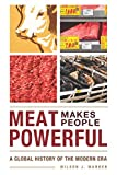 global meat - Meat Makes People Powerful: A Global History of the Modern Era