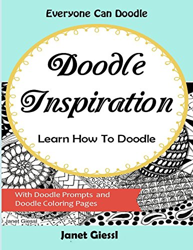 Doodle Inspiration: Learn How To Doodle (Learn To Doodle)