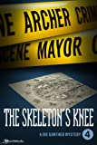 The Skeleton's Knee by Archer Mayor front cover