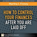 How to Control Your Finances After You Are Laid Off | Martha I. Finney