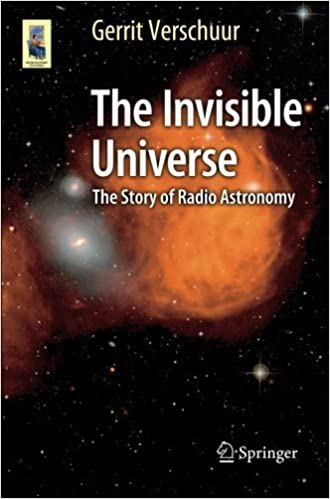 Book The Invisible Universe: The Story of Radio Astronomy (Astronomers' Universe) by Gerrit Verschuur (2015-02-16)