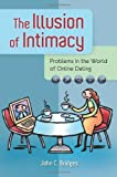 The Illusion of Intimacy, John C. Bridges, 0313399514