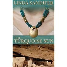 The Turquoise Sun