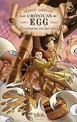 Cronicas de Egg. Aventuras en las islas (Cronicas De Egg / Egg's Chronicles) (Spanish Edition)