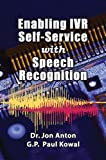 Enabling IVR Self-Service with Speech Recognition 9780971965294
