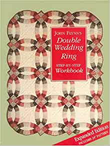 John Flynn S Double Wedding Ring Step By Step Workbook John Flynn