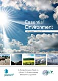 img - for Essential Environment: A Comprehensive Guide to UK and EU Environmental Protection Legislation book / textbook / text book