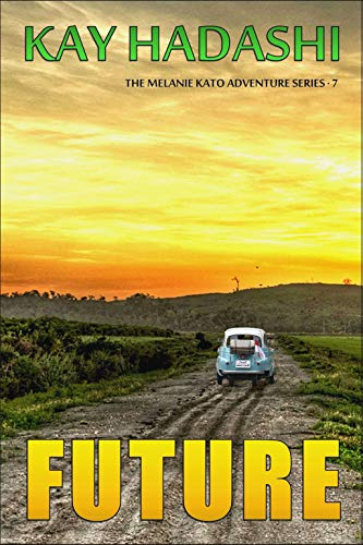Future (The Melanie Kato Adventure Series Book 7)