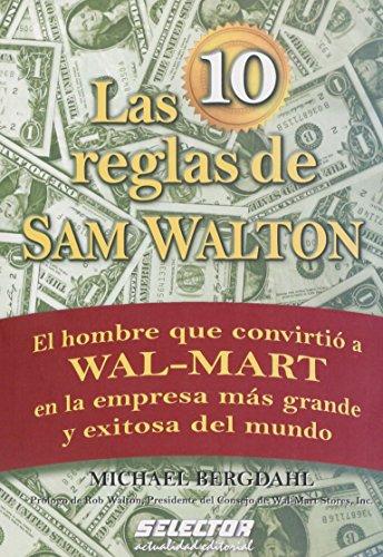 Las 10 reglas de Sam Walton (Negocios/ Business) (Spanish Edition) [Bergdahl - MIchael] (Tapa Blanda)