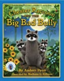 Chester Raccoon and the Big Bad Bully, Audrey Penn, 1933718153