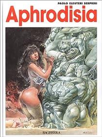 Druuna, tome 6 : Aphrodisia par Serpieri