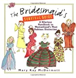 Bridesmaid's Survival Guide, Mary Kay McDermott, 0140294600