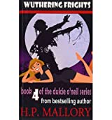 [(Wuthering Frights: The Dulcie O'Neil Series)] [by: Hp Mallory]