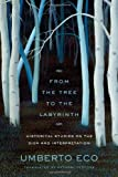 From the Tree to the Labyrinth, Umberto Eco, 0674049187