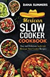 Mexican Slow Cooker Cookbook: Easy and Delicious Authentic Mexican Slow Cooker Recipes