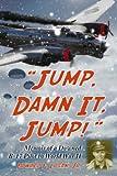 Jump, Damn It, Jump!, Edward F. Logan, 0786425725