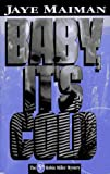 Baby, It's Cold, Jaye Maiman, 1562801414