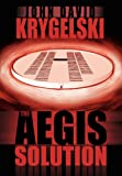 The Aegis Solution, John David Krygelski, 0983052859