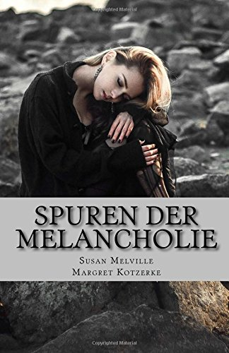 Spuren der Melancholie Taschenbuch – 13. Juli 2017 Susan Melville 1546820175 Grief Loss