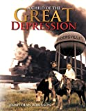 A Child of the Great Depression, Jimmy Dean Robinson, 1483621561