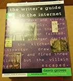 img - for The Writer's Guide to the Internet by Dawn Groves (1997-01-15) book / textbook / text book