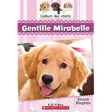 L'album des chiots : N° 2 - Gentille Mirabelle