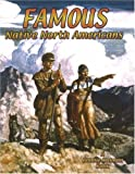Famous Native North Americans (Native Nations of North America (Paperback))