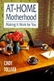 At-Home Motherhood, Cindy Tolliver, 0893902950