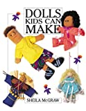 Dolls Kids Can Make, Sheila McGraw, 1895565758