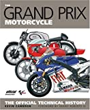 The Grand Prix Motorcycle: The Official Technical History: The Official History