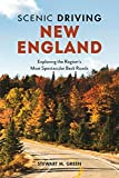 Scenic Driving New England: Exploring the Region s Most Spectacular Back Roads